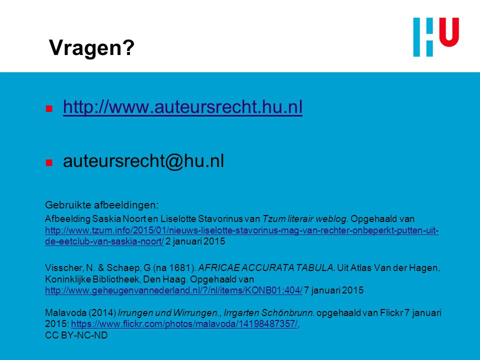 Vragen http://www.auteursrecht.hu.nl auteursrecht@hu.nl