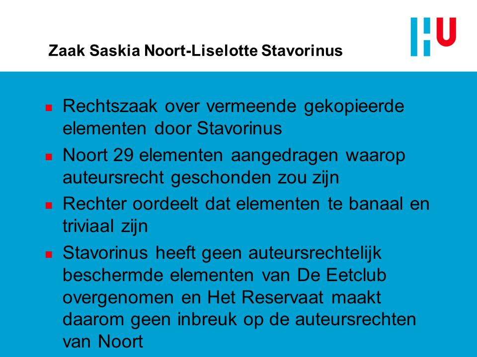 Zaak Saskia Noort-Liselotte Stavorinus