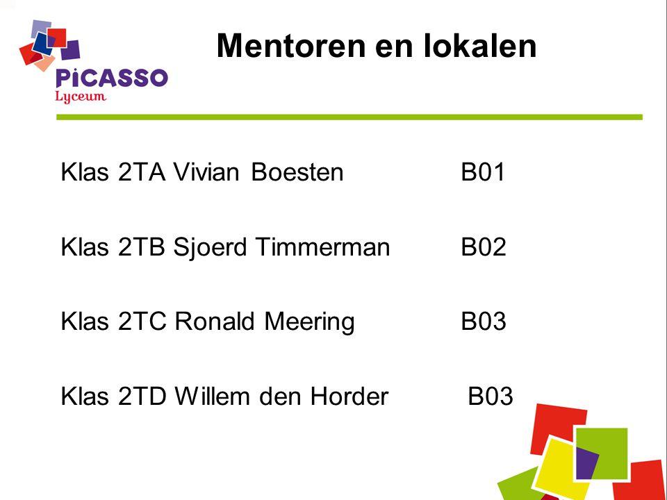 Mentoren en lokalen Klas 2TA Vivian Boesten B01 Klas 2TB Sjoerd Timmerman B02 Klas 2TC Ronald Meering B03 Klas 2TD Willem den Horder B03