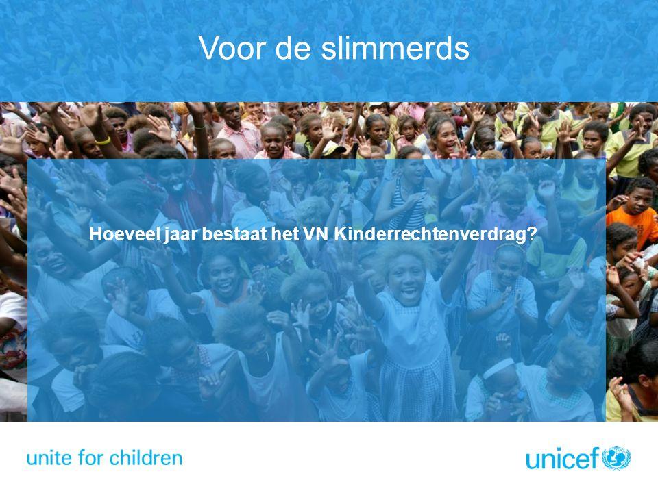 Voor de slimmerds Hoeveel jaar bestaat het VN Kinderrechtenverdrag
