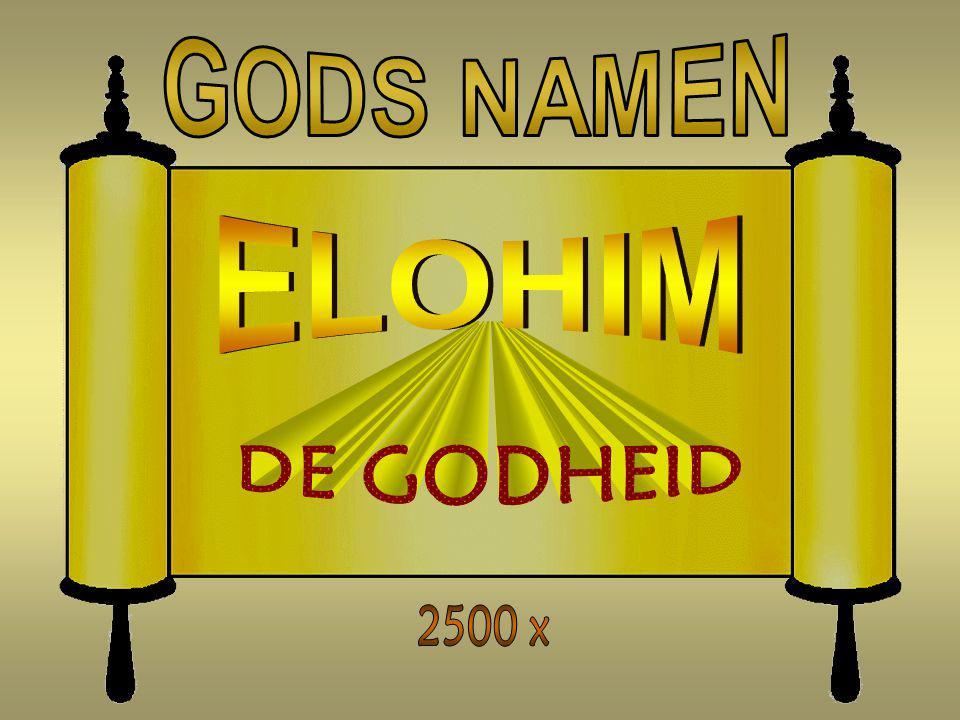 GODS NAMEN ELOHIM DE GODHEID 2500 x