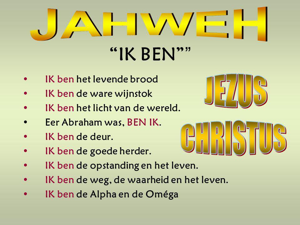 IK BEN JAHWEH JEZUS CHRISTUS IK ben het levende brood