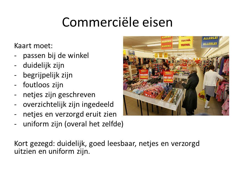 Commerciële eisen Kaart moet: passen bij de winkel duidelijk zijn