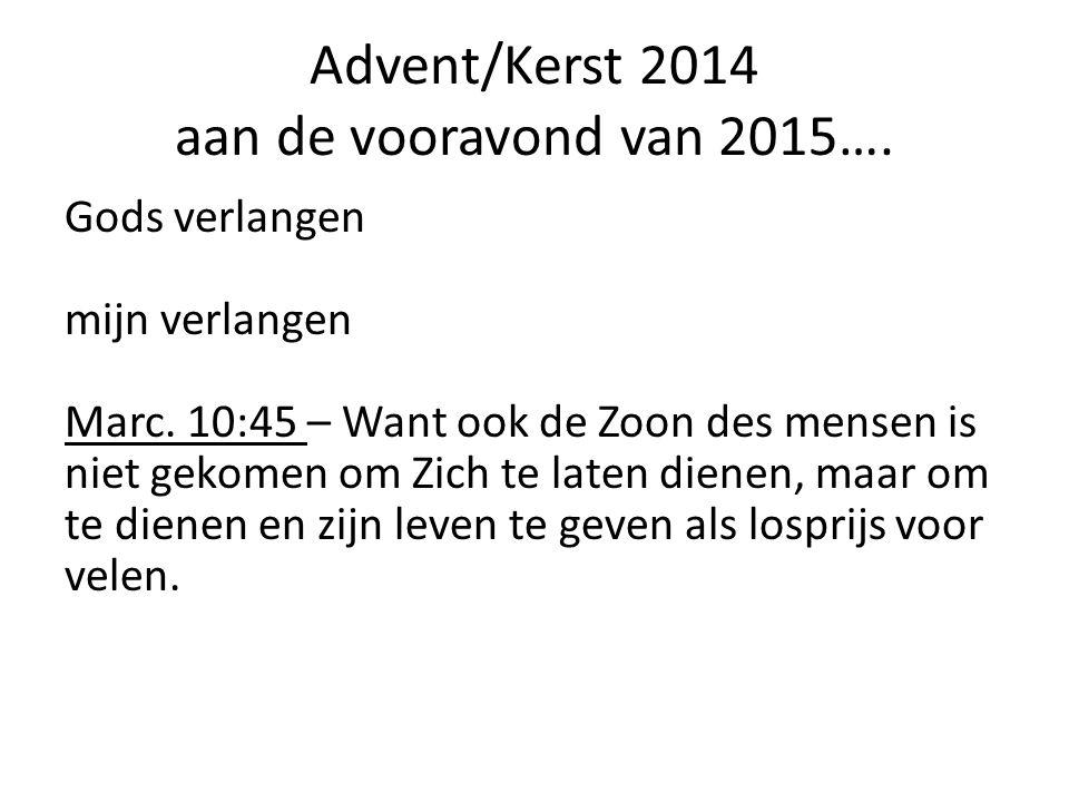Advent/Kerst 2014 aan de vooravond van 2015….