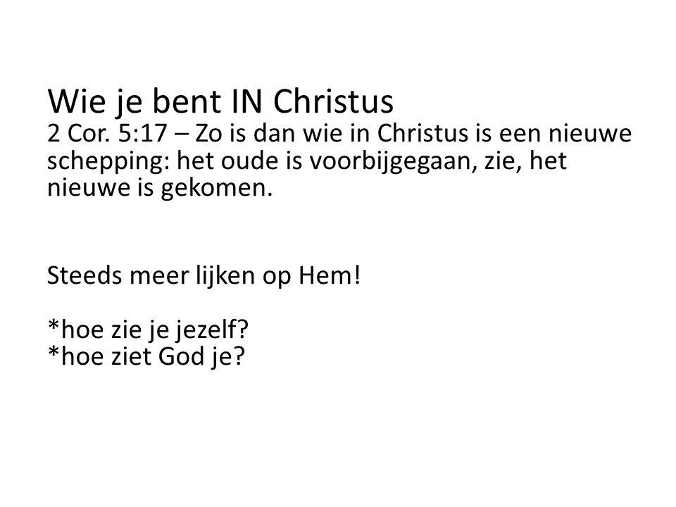 Wie je bent IN Christus 2 Cor