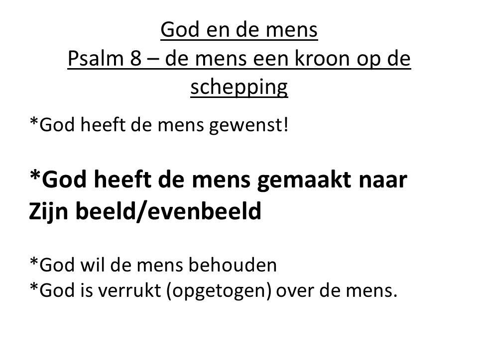 God en de mens Psalm 8 – de mens een kroon op de schepping