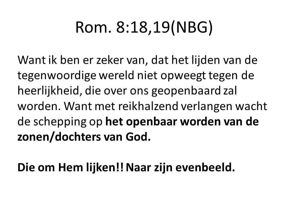 Rom. 8:18,19(NBG)