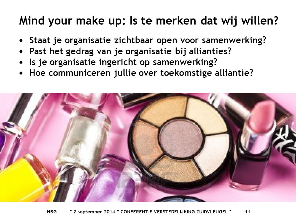 Mind your make up: Is te merken dat wij willen