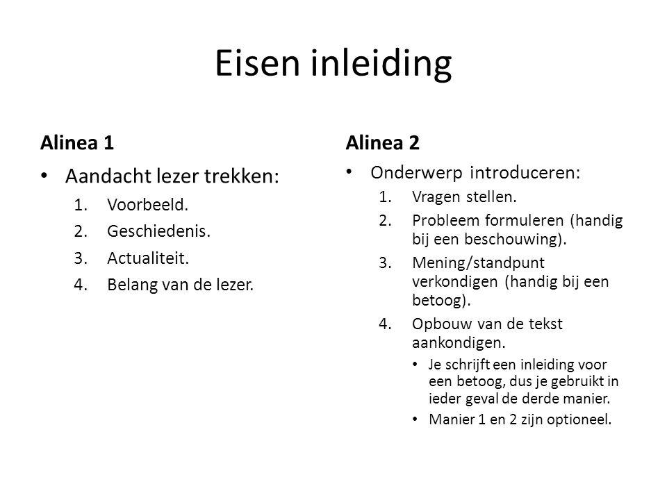 Eisen inleiding Alinea 1 Alinea 2 Aandacht lezer trekken: