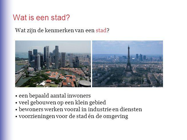 Wat is een stad Wat zijn de kenmerken van een stad