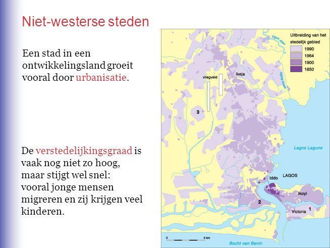 Niet-westerse steden Een stad in een ontwikkelingsland groeit vooral door urbanisatie.