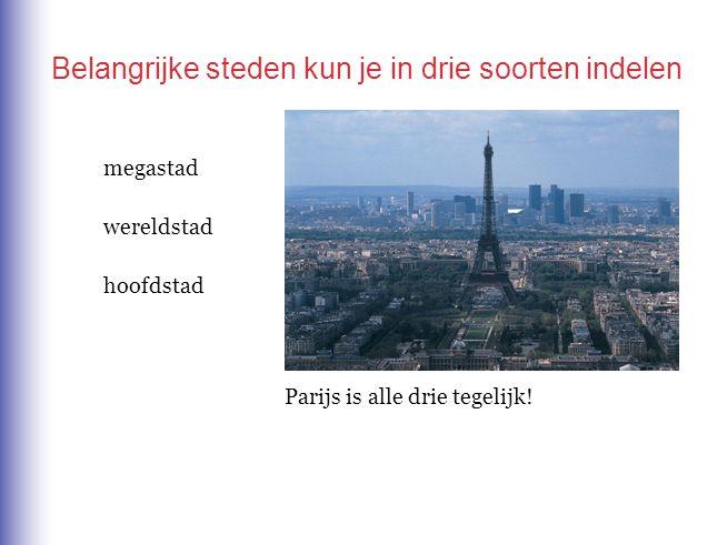 Belangrijke steden kun je in drie soorten indelen