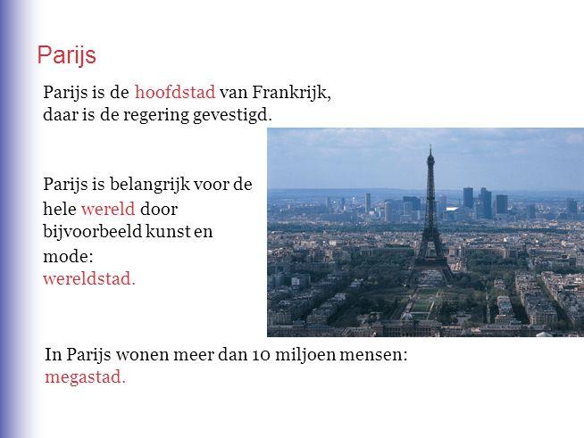 Parijs Parijs is de hoofdstad van Frankrijk, daar is de regering gevestigd.
