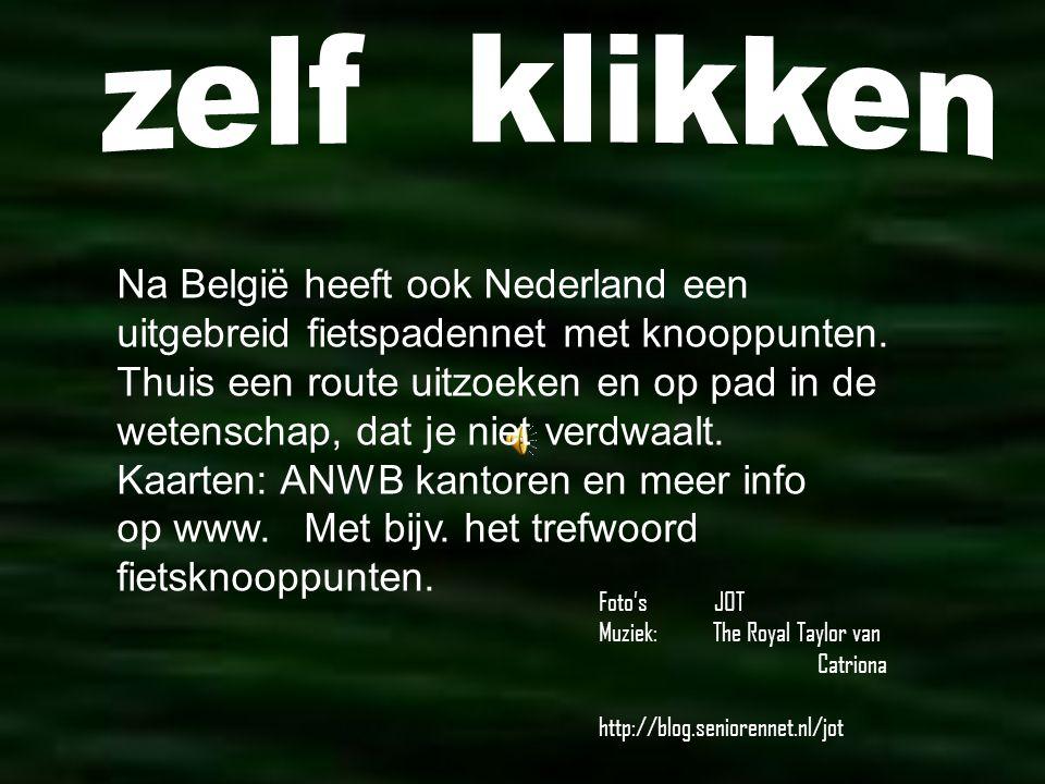 zelf klikken Na België heeft ook Nederland een uitgebreid fietspadennet met knooppunten.