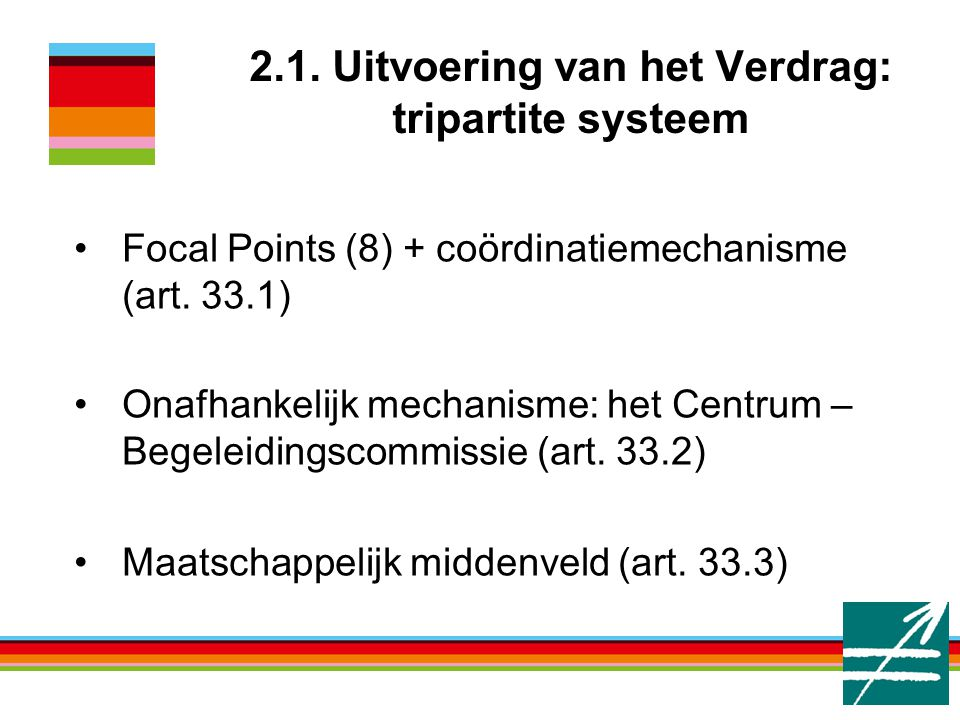2.1. Uitvoering van het Verdrag: tripartite systeem