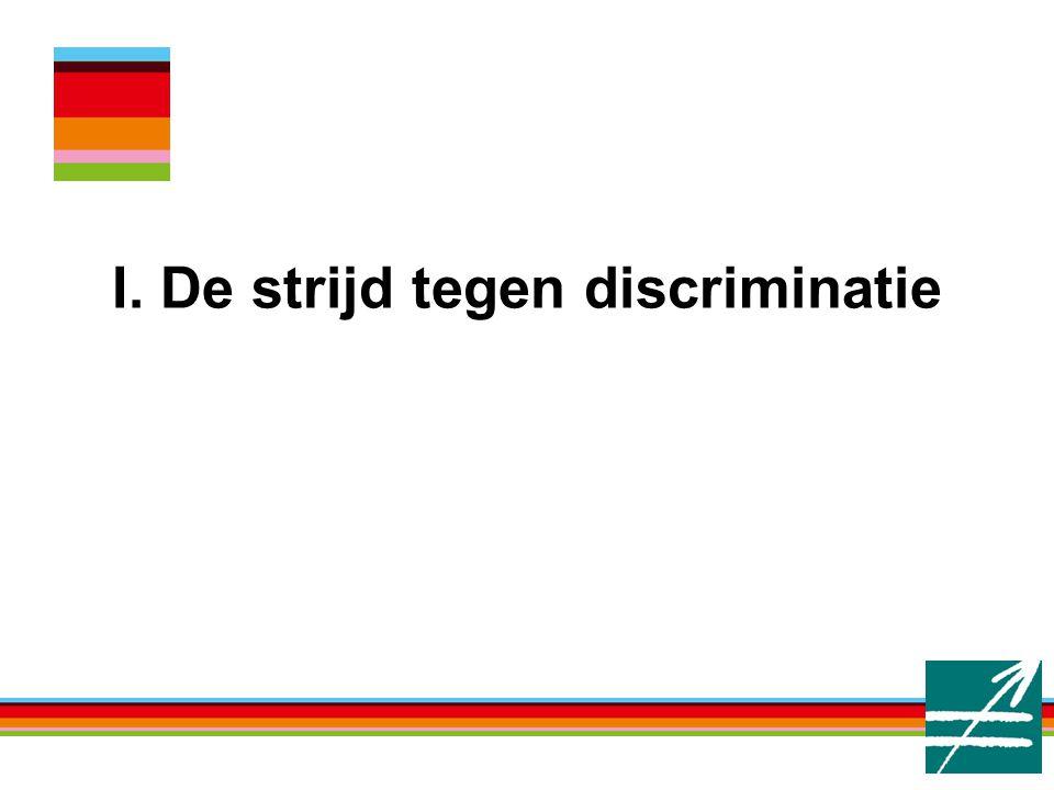 I. De strijd tegen discriminatie