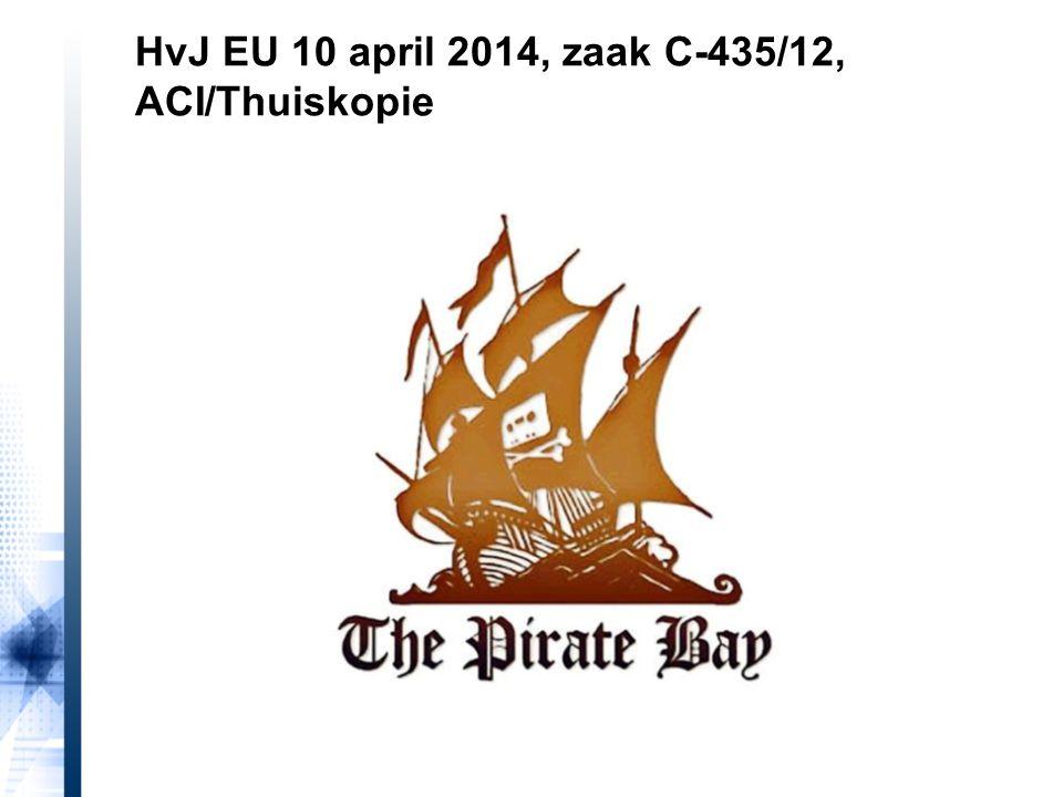 HvJ EU 10 april 2014, zaak C-435/12, ACI/Thuiskopie