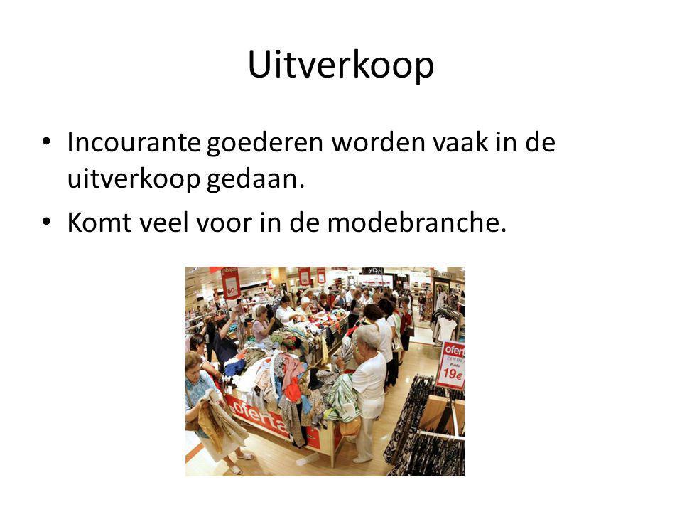 Uitverkoop Incourante goederen worden vaak in de uitverkoop gedaan.