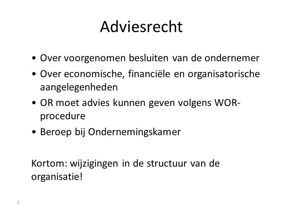 Adviesrecht Over voorgenomen besluiten van de ondernemer