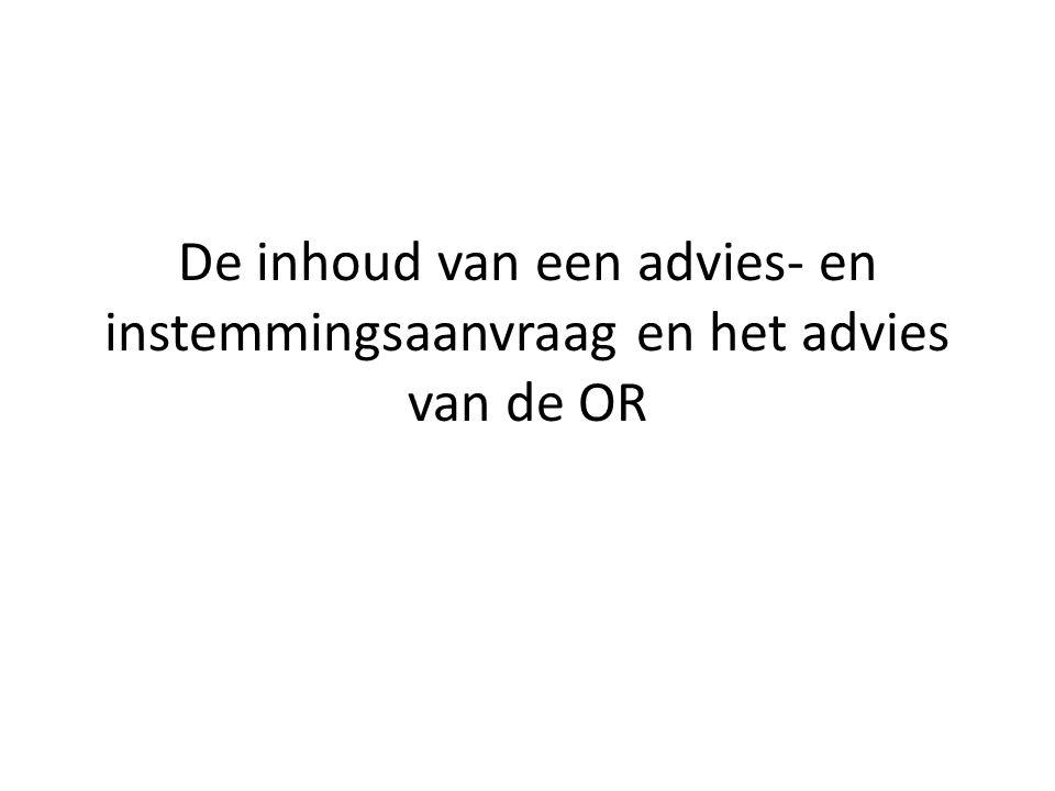 De inhoud van een advies- en instemmingsaanvraag en het advies van de OR