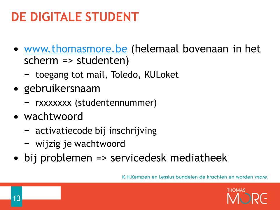 de digitale student www.thomasmore.be (helemaal bovenaan in het scherm => studenten) toegang tot mail, Toledo, KULoket.