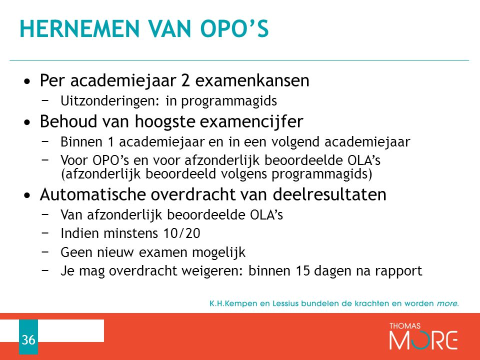 Hernemen van OPO's Per academiejaar 2 examenkansen