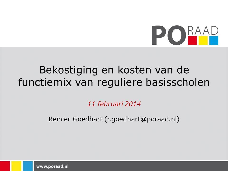 Bekostiging en kosten van de functiemix van reguliere basisscholen 11 februari 2014 Reinier Goedhart (r.goedhart@poraad.nl)