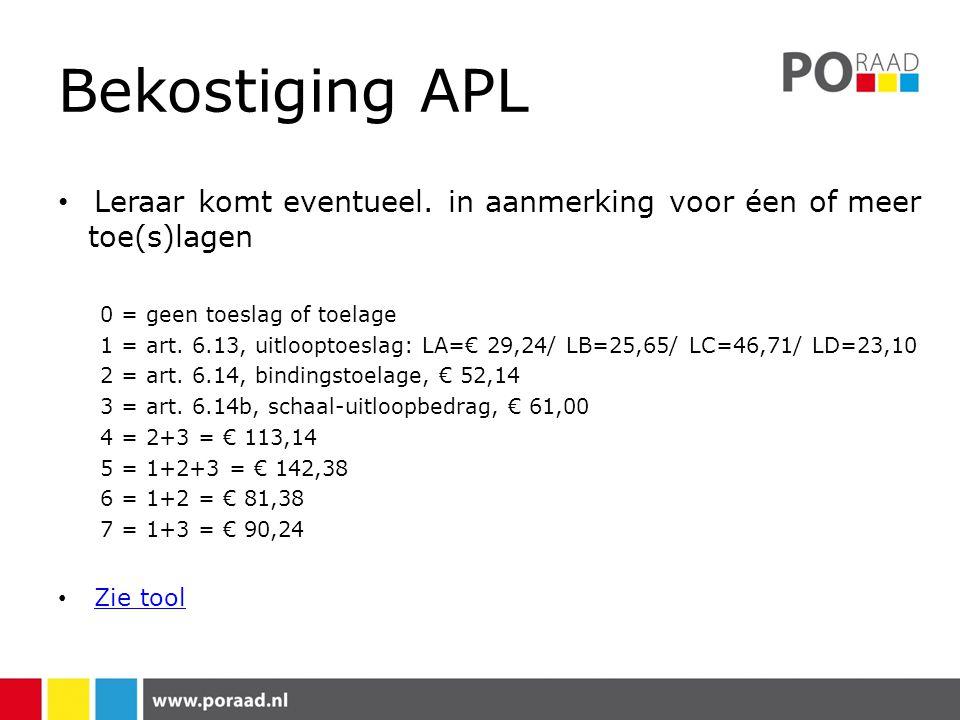 Bekostiging APL Leraar komt eventueel. in aanmerking voor éen of meer toe(s)lagen. 0 = geen toeslag of toelage.