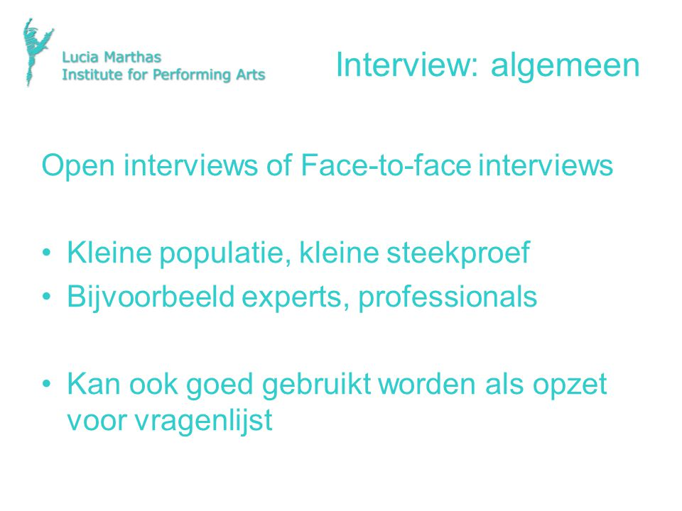 Interview: algemeen Open interviews of Face-to-face interviews