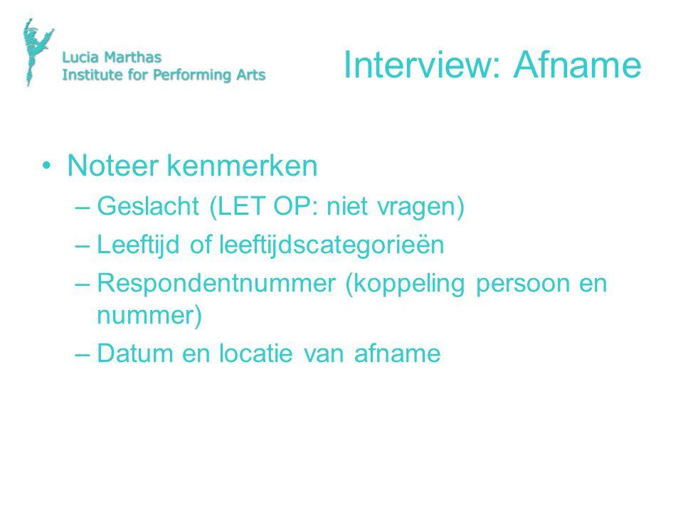 Interview: Afname Noteer kenmerken Geslacht (LET OP: niet vragen)
