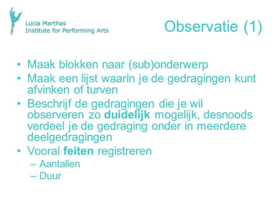 Observatie (1) Maak blokken naar (sub)onderwerp