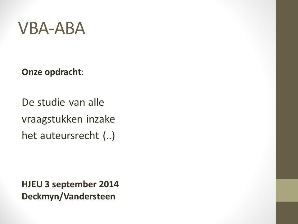 VBA-ABA De studie van alle vraagstukken inzake het auteursrecht (..)