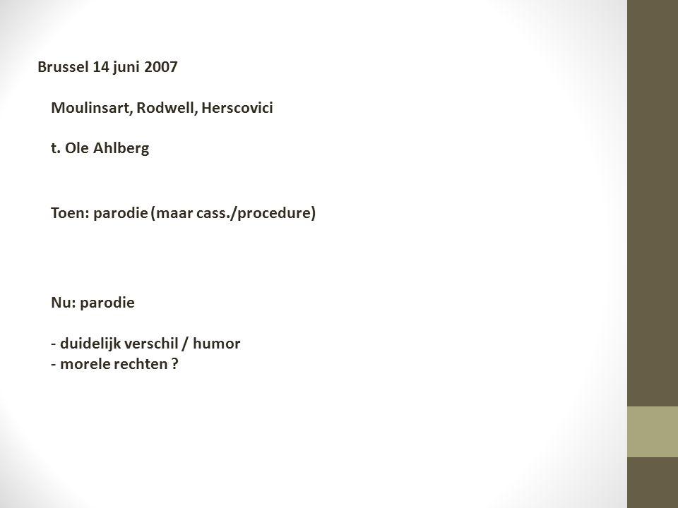 Brussel 14 juni 2007 Moulinsart, Rodwell, Herscovici t. Ole Ahlberg
