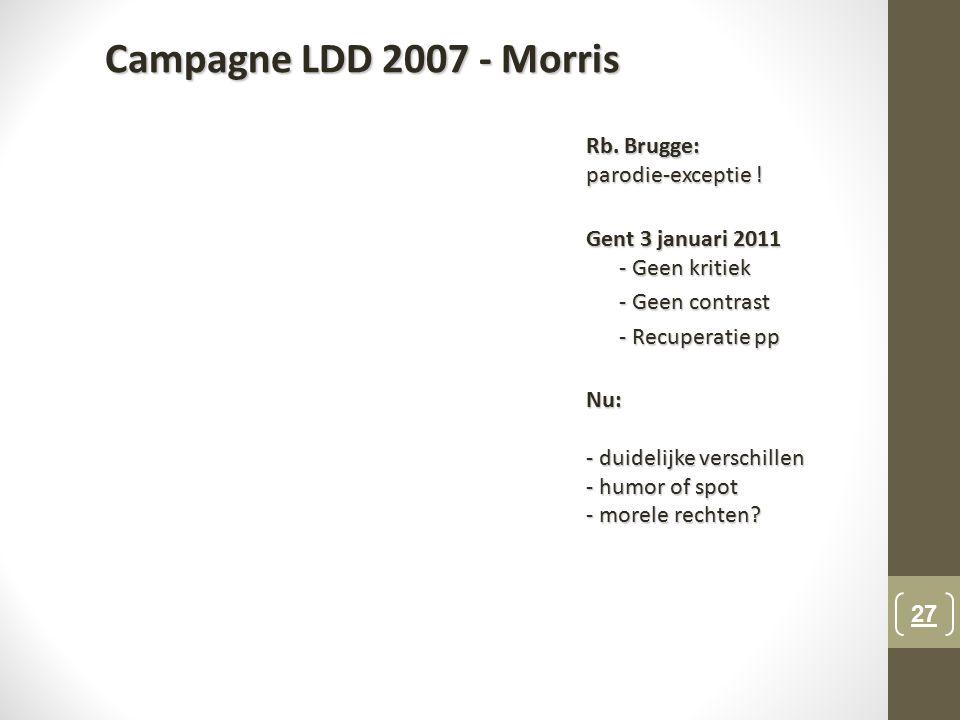 Campagne LDD 2007 - Morris Rb. Brugge: parodie-exceptie !