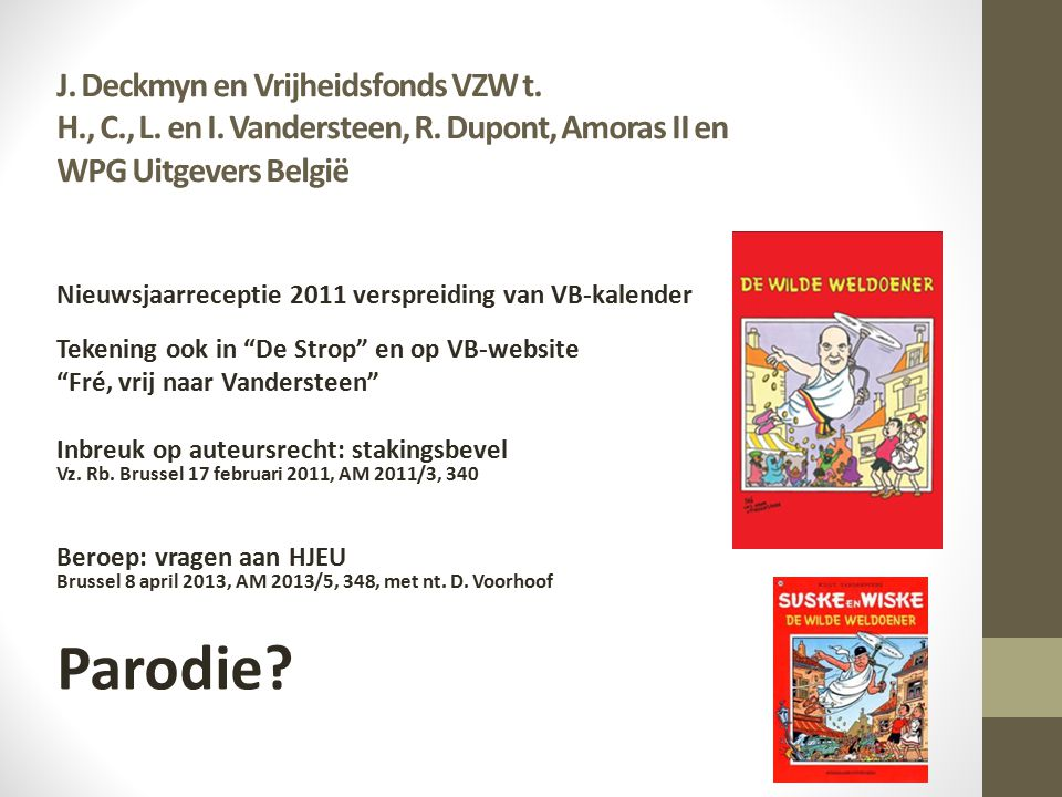 J. Deckmyn en Vrijheidsfonds VZW t. H. , C. , L. en I. Vandersteen, R