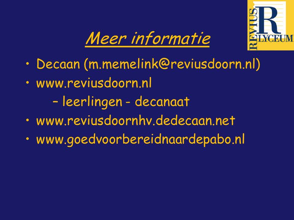 Meer informatie Decaan (m.memelink@reviusdoorn.nl) www.reviusdoorn.nl
