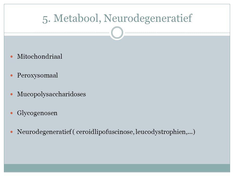 5. Metabool, Neurodegeneratief