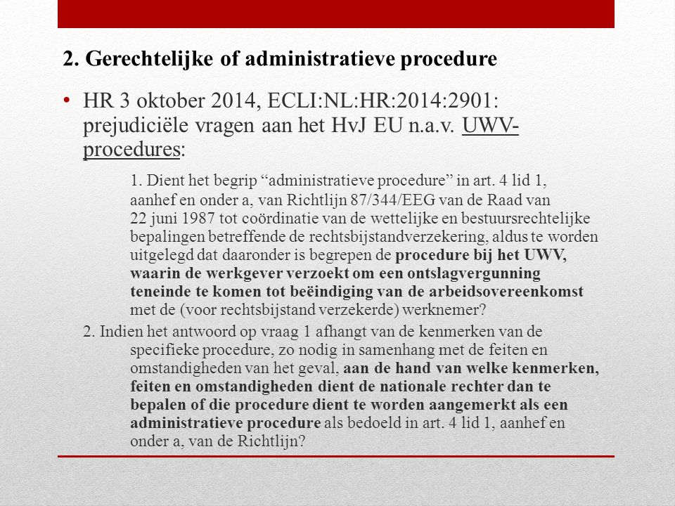 2. Gerechtelijke of administratieve procedure