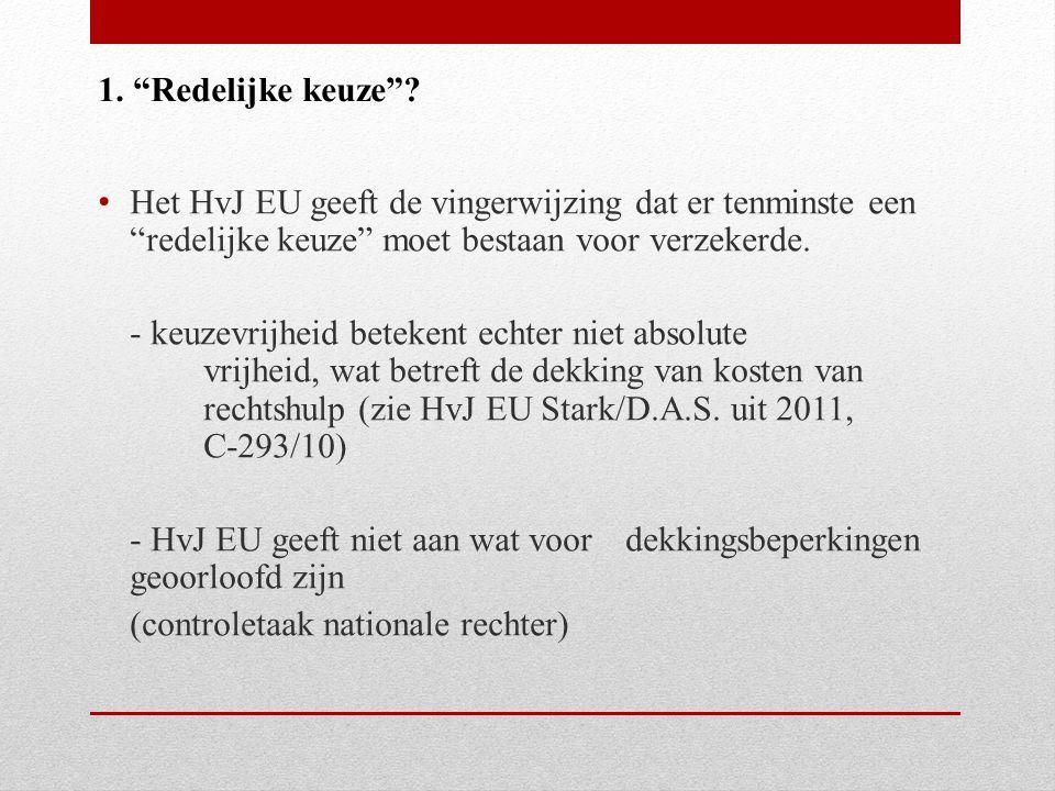 1. Redelijke keuze Het HvJ EU geeft de vingerwijzing dat er tenminste een redelijke keuze moet bestaan voor verzekerde.