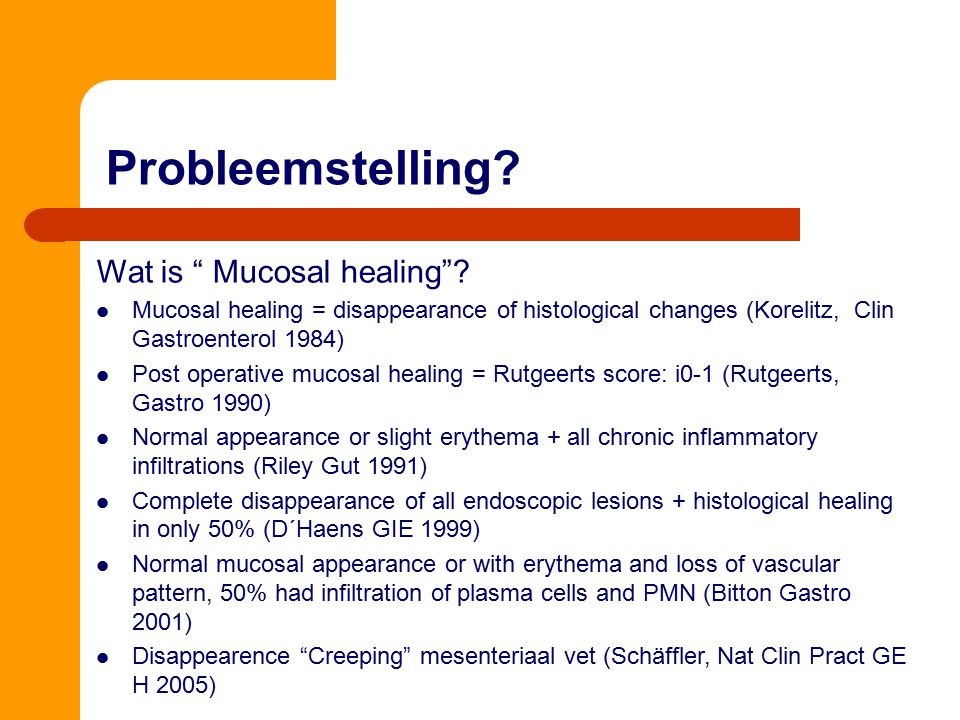 Probleemstelling Wat is Mucosal healing