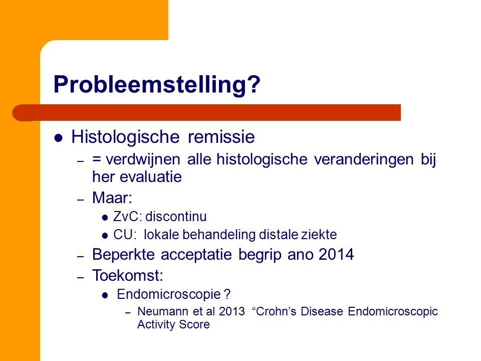 Probleemstelling Histologische remissie