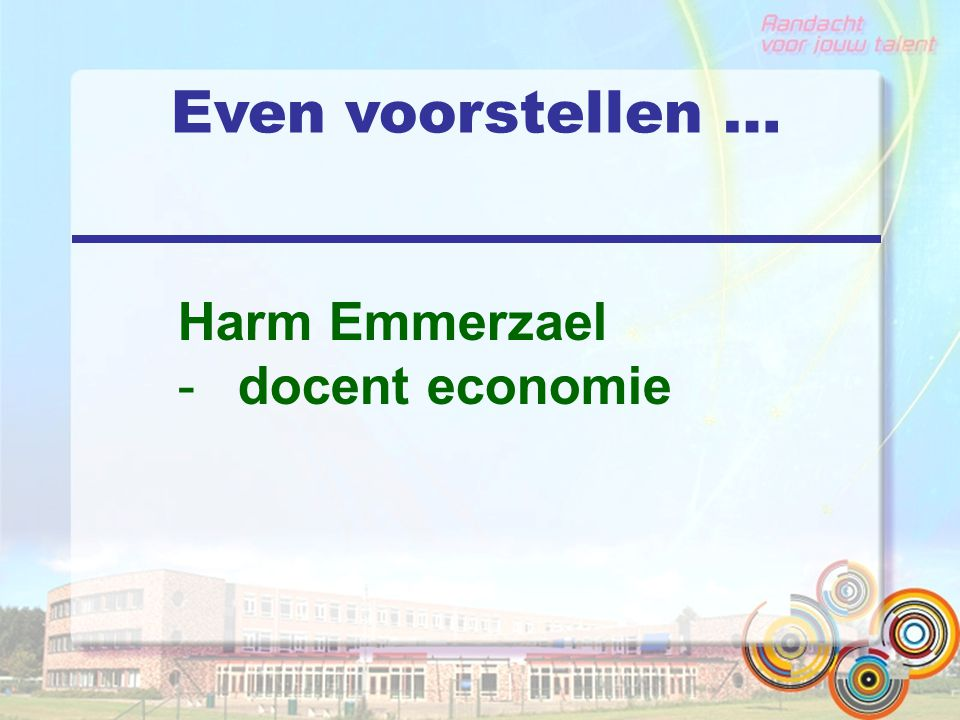 Even voorstellen … Harm Emmerzael docent economie