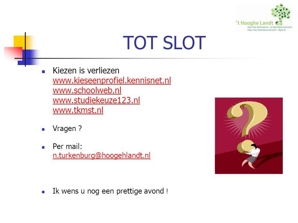 TOT SLOT Kiezen is verliezen www.kieseenprofiel.kennisnet.nl