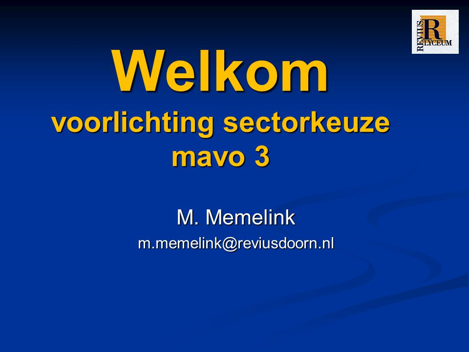 Welkom voorlichting sectorkeuze mavo 3