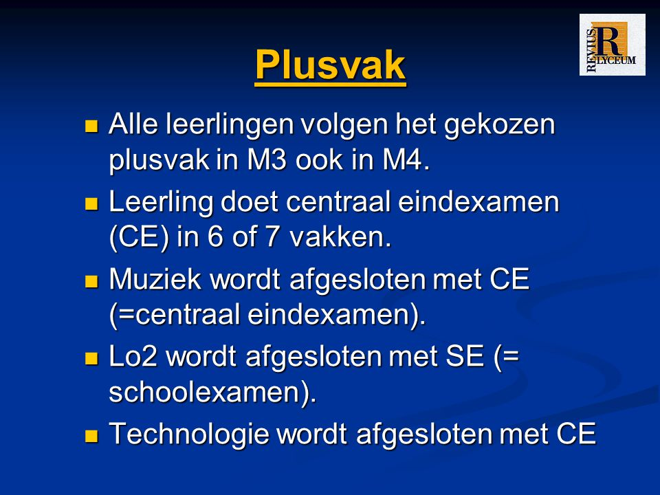 Plusvak Alle leerlingen volgen het gekozen plusvak in M3 ook in M4.