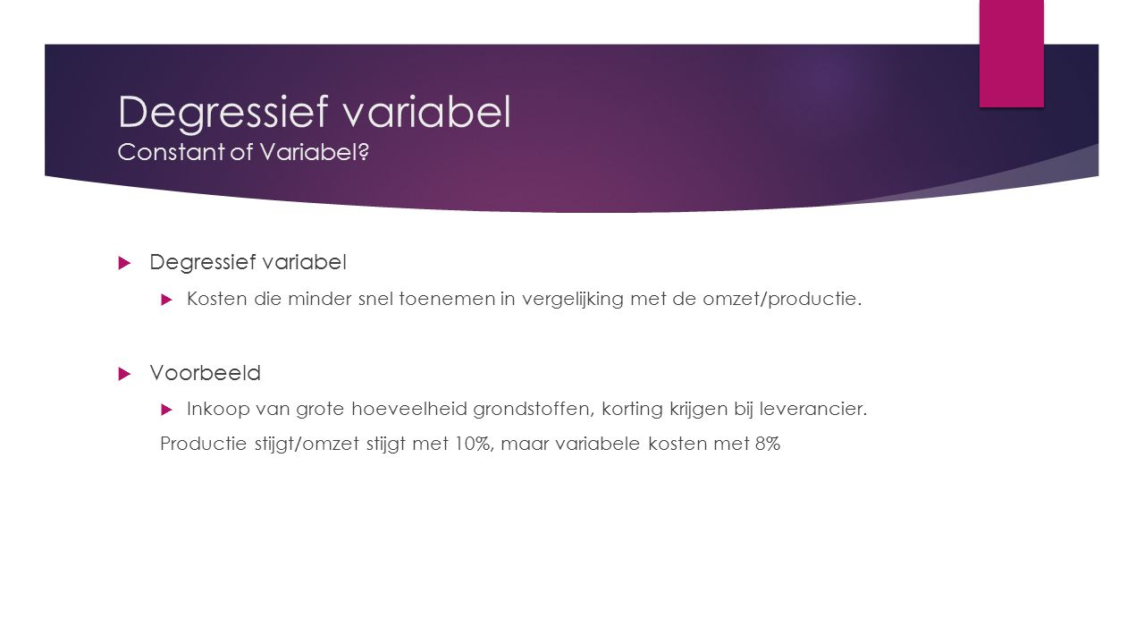 Degressief variabel Constant of Variabel