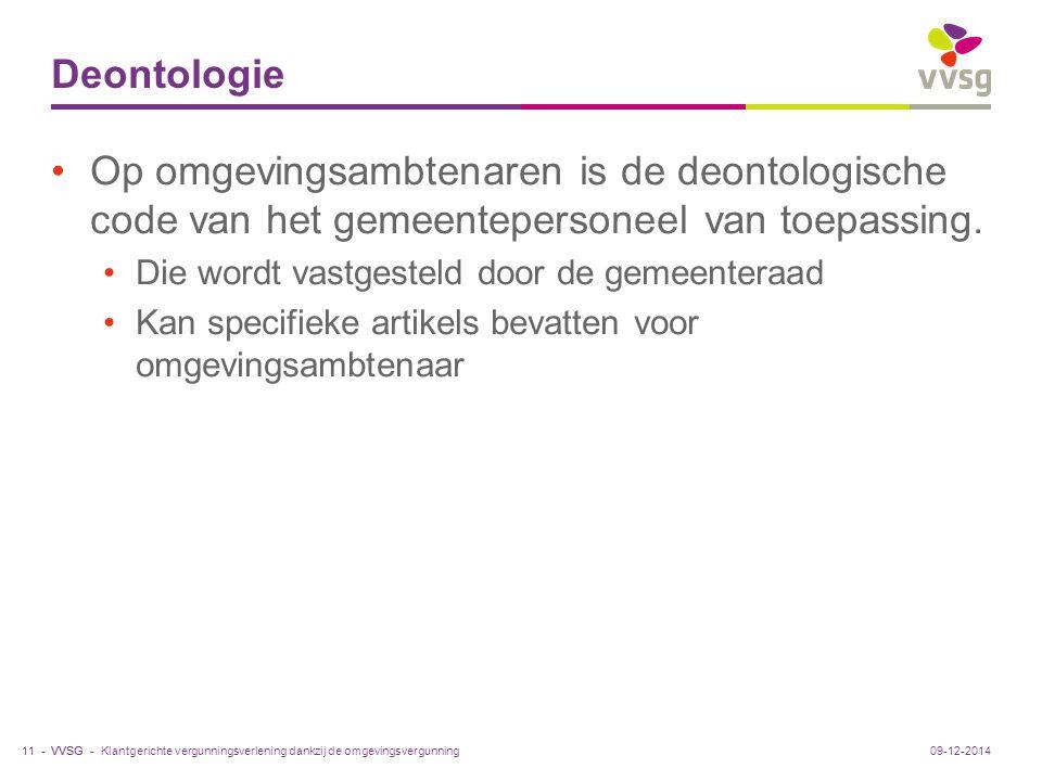 Deontologie Op omgevingsambtenaren is de deontologische code van het gemeentepersoneel van toepassing.