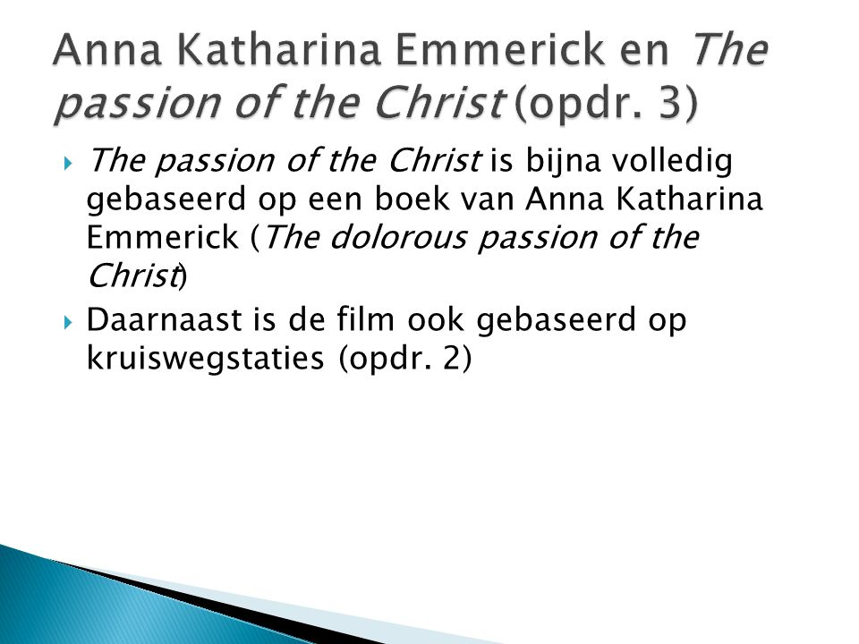 Anna Katharina Emmerick en The passion of the Christ (opdr. 3)