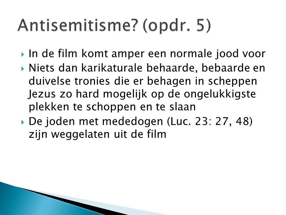 Antisemitisme (opdr. 5) In de film komt amper een normale jood voor