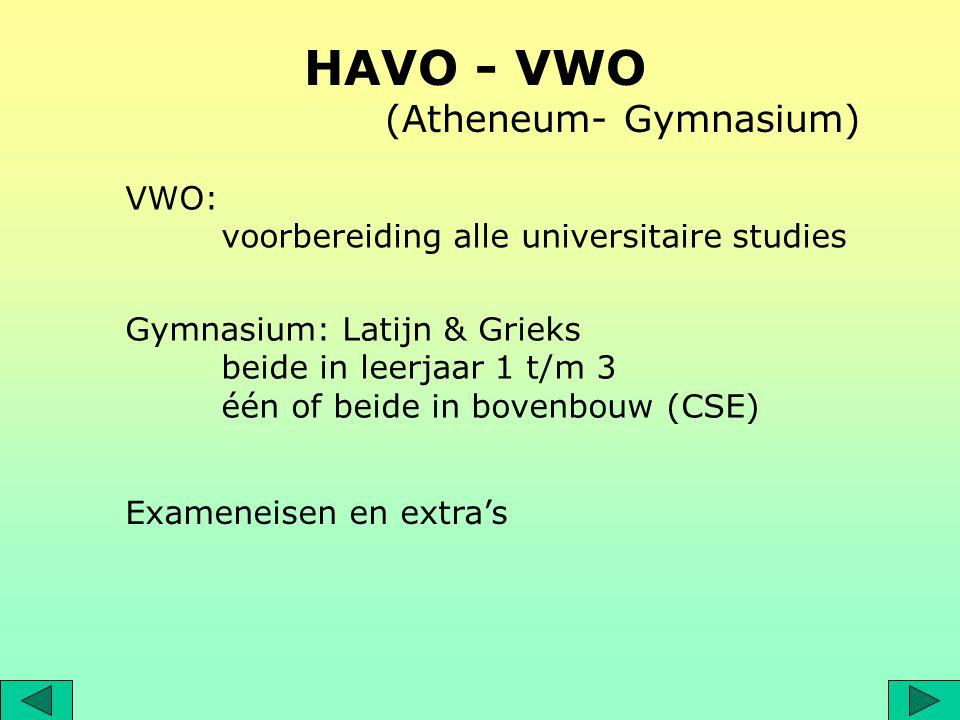HAVO - VWO (Atheneum- Gymnasium) VWO: